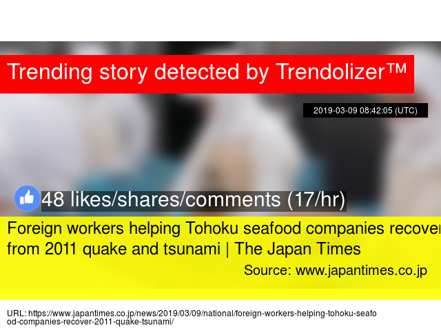 Foreign workers helping Tohoku seafood companies recover
